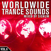 Worldwide Trance Sounds, Vol. 6 (Mixed By Signum) von Various Artists