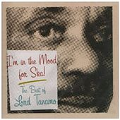 I'm in the Mood for Ska: The Best of Lord Tanamo von Lord Tanamo