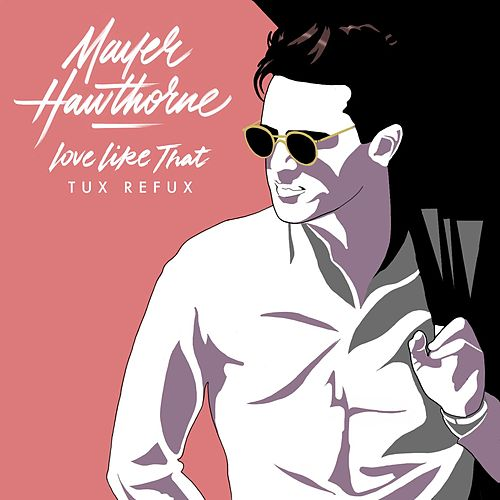 Love Like That (Tux Refux) by Mayer Hawthorne