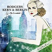 The Essential - Richard Rodgers, Jerome Kern & Irving Berlin by Various Artists