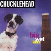 Big Wet Kiss by Chucklehead