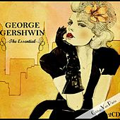 The Essential - Georges Gerschwin by Various Artists