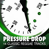Pressure Drop - 14 Classic Reggae Tracks by Various Artists