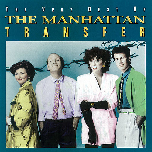 The Very Best Of The Manhattan Transfer by The Manhattan Transfer