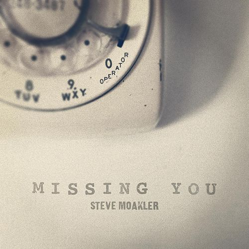 Missing You by Steve Moakler