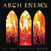 As The Stages Burn! (Live at Wacken 2016) von Arch Enemy
