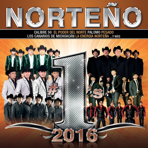 Norteño #1's 2016 by Various Artists