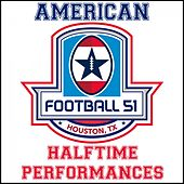 American Football 51: Halftime Performances by Various Artists
