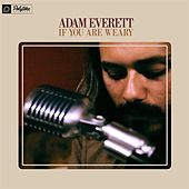 If You Are Weary de Adam Everett