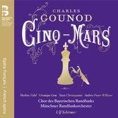 Gounod: Cinq-Mars by Ulf Schirmer