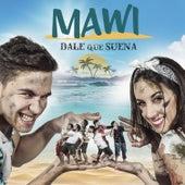 Dale Que Suena de Mawi