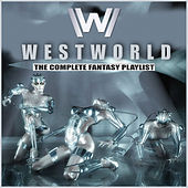 Westworld - The Complete Fantasy Playlist de Various Artists