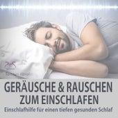 Einschlafhilfe: Geräusche und Rauschen zum Einschlafen für einen tiefen gesunden Schlaf von Torsten Abrolat