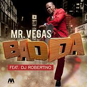 Badda - Single by Mr. Vegas