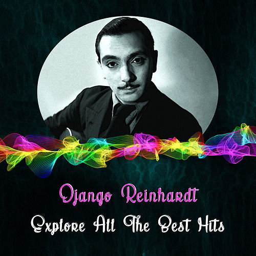Explore All the Best Hits by Django Reinhardt