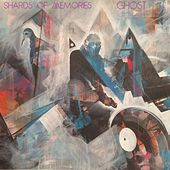 Shards of Memories by Ghost