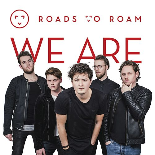 We Are by Roads To Roam