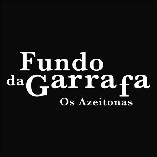 Fundo Da Garrafa von Os Azeitonas
