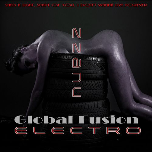 Global Fusion Electro (Shed a Light, Shape of You, I Don't Wanna Live Forever) von ZZanu
