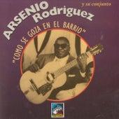 Cómo Se Goza En El Barrio de Arsenio Rodriguez