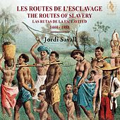 The Routes of Slavery de Jordi Savall