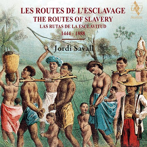 The Routes of Slavery by Jordi Savall