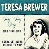 Sing, Sing, Sing by Teresa Brewer