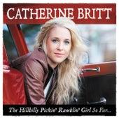 The Hillbilly Pickin' Ramblin' Girl So Far… by Catherine Britt