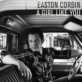 A Girl Like You von Easton Corbin