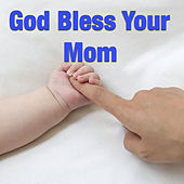 God Bless Your Mom by Various Artists
