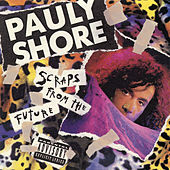 Scraps from the Future by Pauly Shore
