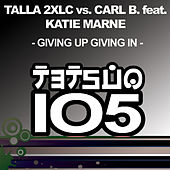 Giving up Giving In by Talla 2XLC