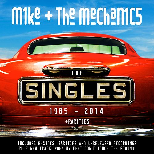 The Singles 1985 - 2014 + Rarities von Mike + the Mechanics