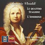 Vivaldi: The Four Seasons & L'amoroso (2017 Digital Remaster) by Felix Ayo