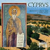Cyprus: Between Greek East and Latin West by Cappella Romana