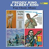 Four Classic Albums (Let's Hide Away and Dance Away with Freddy King / Freddy King Sings / Boy Girl Boy /The Big Blues) [Remastered] by Various Artists