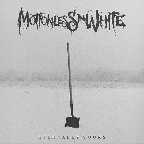 Eternally Yours by Motionless In White