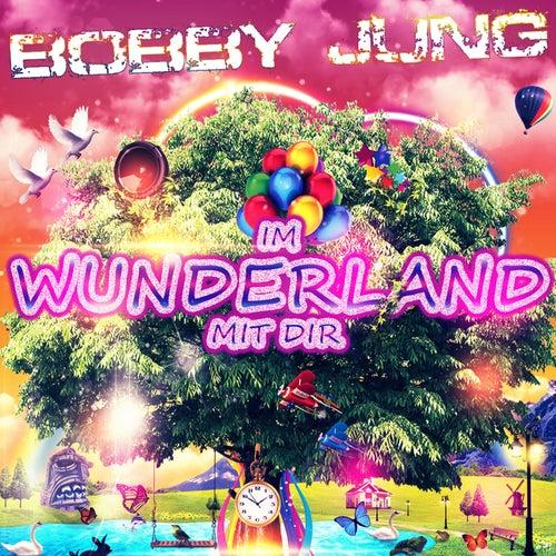 Im Wunderland mit dir by Bobby Jung