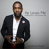 He Loves Me by Jonathan Powell