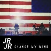 Change My Mind by JR JR