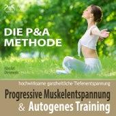 Progressive Muskelentspannung & Autogenes Training - hochwirksame ganzheitliche Tiefenentspannu von Torsten Abrolat
