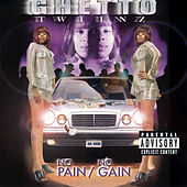 No Pain No Gain by Ghetto Twiinz
