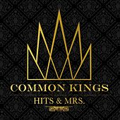 Hits & Mrs de Common Kings