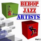 Bebop Jazz Artists, Vol. 1 by Various Artists