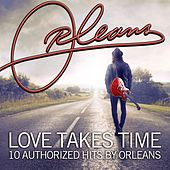 Love Takes Time 10 Authorized Hits by Orleans de Orleans