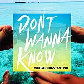 Don't Wanna Know van Michael Constantino