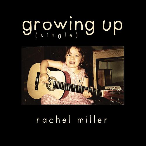 Growing Up by Rachel Miller