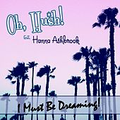 I Must Be Dreaming by Hush! Oh