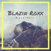 Blazin Roxx by Waterfall