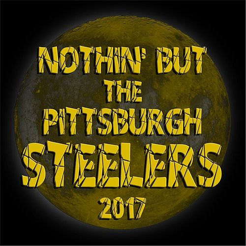 6867802cc Nothin  but the Pittsburgh Steelers ( Radio Edit ) by Moonlite37 ...